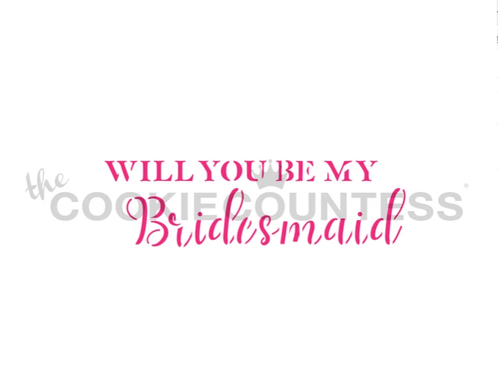 Will You Be My Bridesmaid Cookie Stencil