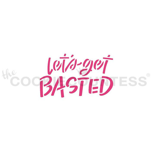 Lets Get Basted Cookie Stencil