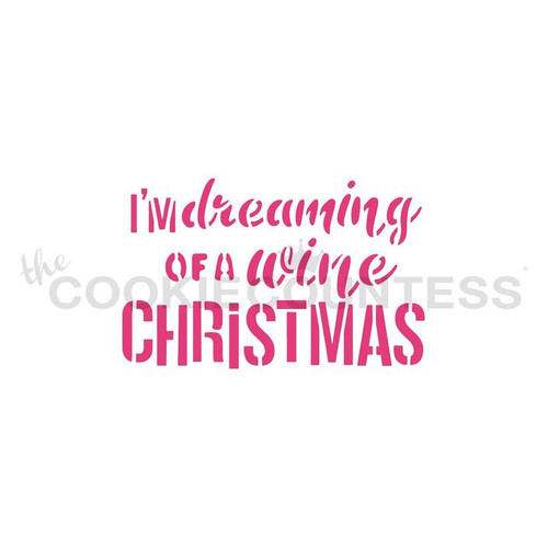 I'm Dreaming of a Wine Christmas Cookie Stencil