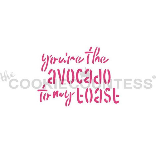 You're The Avocado to my Toast Cookie Stencil