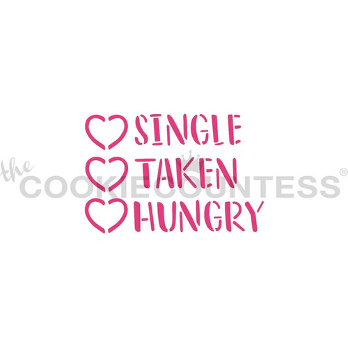 Single, Taken, Hungry Cookie Stencil
