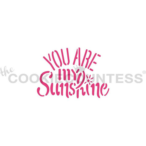 You Are My Sunshine Cookie Stencil
