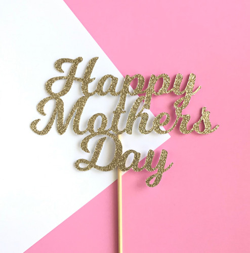 Happy Mothers Day Saying Cake Topper