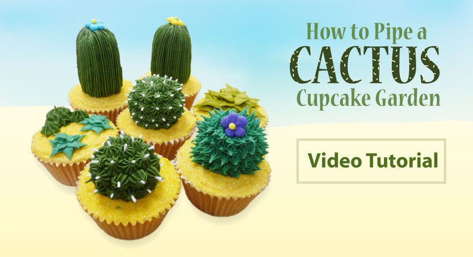 How to Pipe a Succulent / Cactus Cupcake Garden