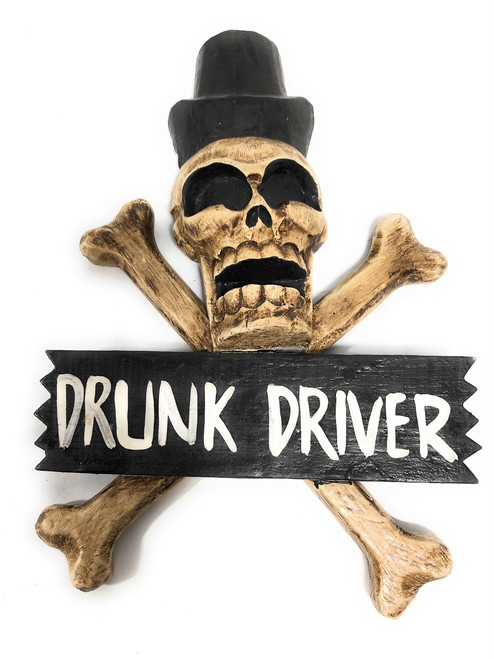 "Drunk Driver Skull & Bones Sign 12"" - Wall Decor 