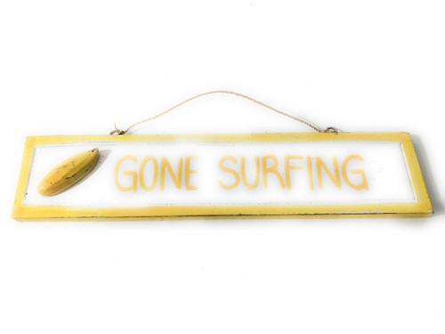 """Gone Surfing 12"""" Sign - Rustic coastal Decor Yellow 