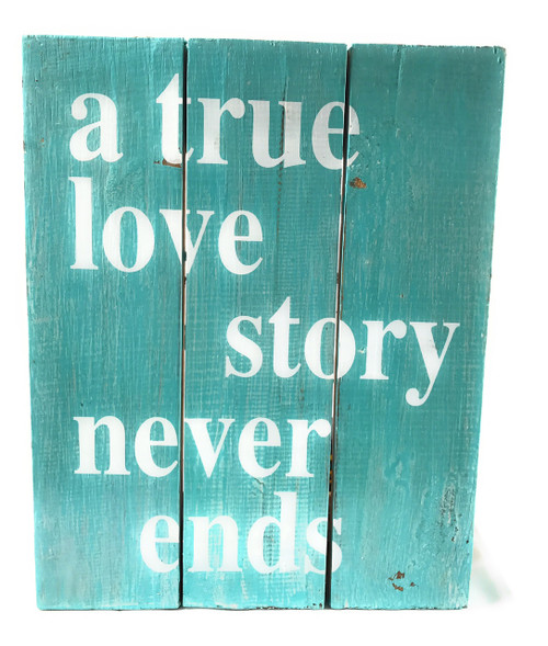 """""""A True Love Story Never Ends"""" Beach Sign on Wood Planks 12"""" X 9.5"""" 