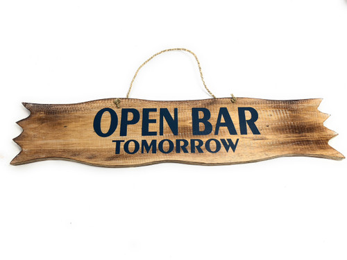 """Open Bar Tomorrow"" Driftwood Sign - 20"" - Tiki BarDecor 