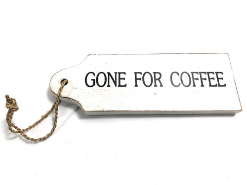 """Gone For Coffee Door Tag Wood Sign 9"""" - Rustic Coastal   #snd25059"""