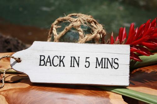 "Back In 5 Mins Door Tag Wood Sign 9"" - Rustic Coastal | #snd25064"