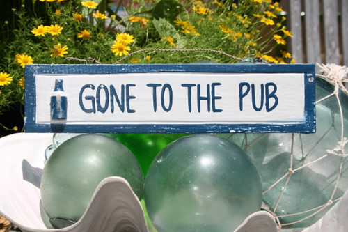 """Gone To The Pub 12"""" Wooden Sign - Nautical Accent   #ort1703630b"""