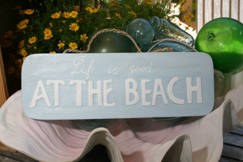 "Life Is Good At The Beach Sign 14"" - Cottage Decor 