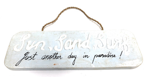 "SUN, SAND, SURF - just another day in paradise  Sign 14"" Beach Decor 