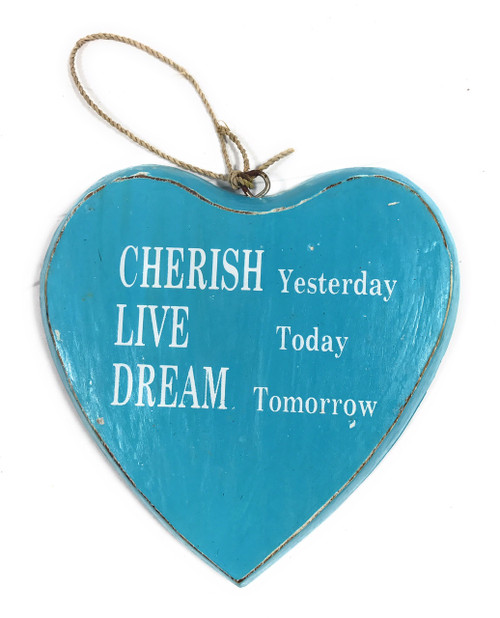 """CHERISH yesterday, LIVE today, DREAM tomorrow"" Heart Sign 5"" Blue 