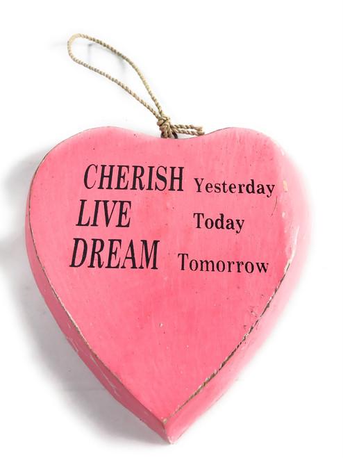 """CHERISH yesterday, LIVE today, DREAM tomorrow"" Heart Sign 5"" Pink | #snd25102p"