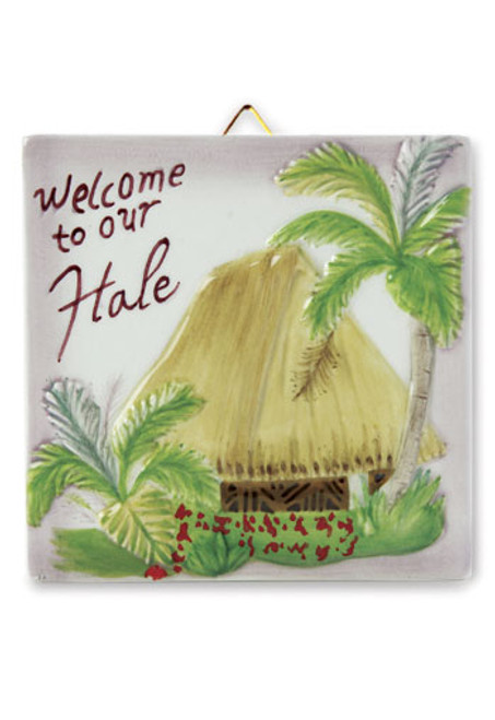 "WELCOME TO OUR HALE 4"" CERAMIC TILE - ISLAND DECOR"