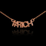14k Rose Gold #RICH Necklace