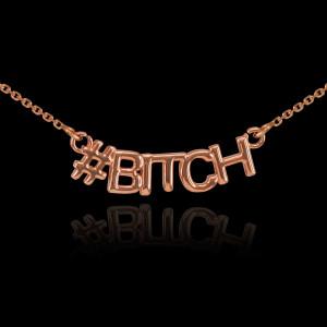 14k Rose Gold #BITCH Necklace