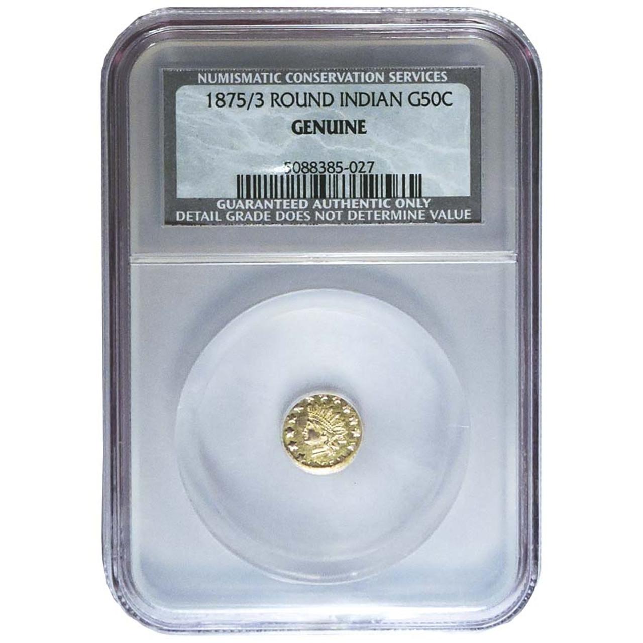 1852-1875 Fractional Round Half Dollar Gold, NCS Certified Genuine