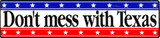 DON'T MESS WITH TEXAS Vinyl Decal Bumper Sticker