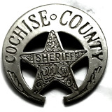 Cochise County Sheriff Old West Badge