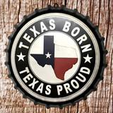 Texas Born Texas Proud Decorative Metal Wall Hanging Bottle Cap