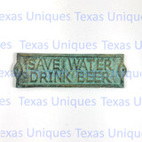 Metal Wall Art Signs & Plaques Save Water Drink Beer