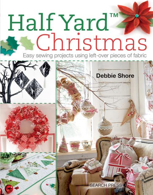 Half Yard Christmas by Debbie Shore