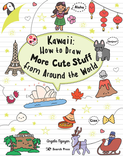 Kawaii: How to Draw More Cute Stuff from Around the World by Angela Nguyen