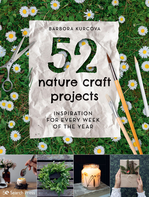 52 Nature Craft Projects by Barbora Kurcova