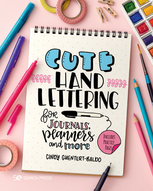 Cute Hand Lettering for journals, planners and more by Cindy Guentert-Baldo