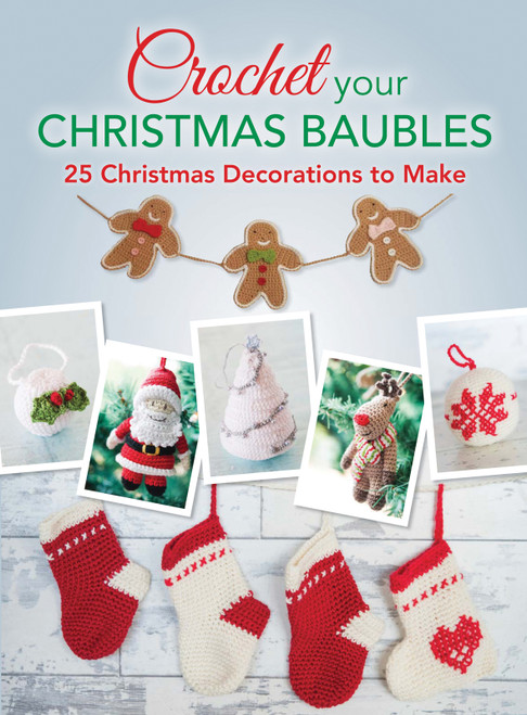 Crochet Your Christmas Baubles
