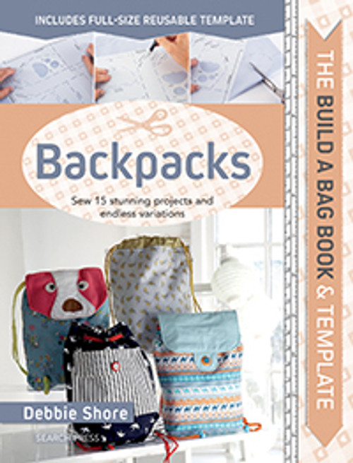 The Build a Bag Book - Backpacks by Debbie Shore