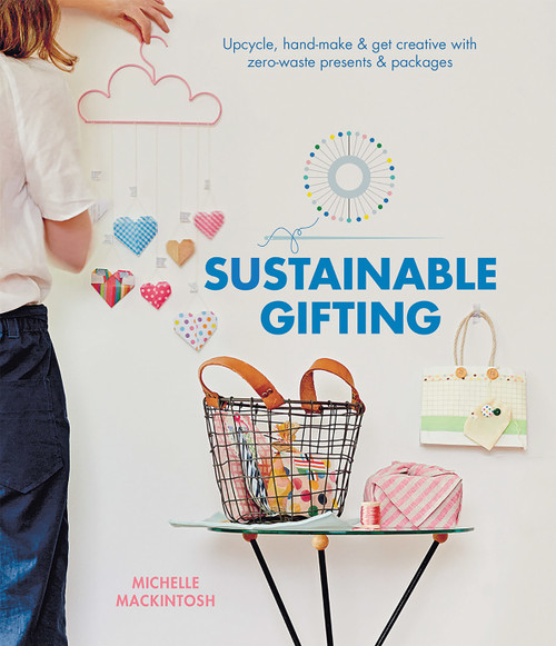 Sustainable Gifting by Michelle Mackintosh