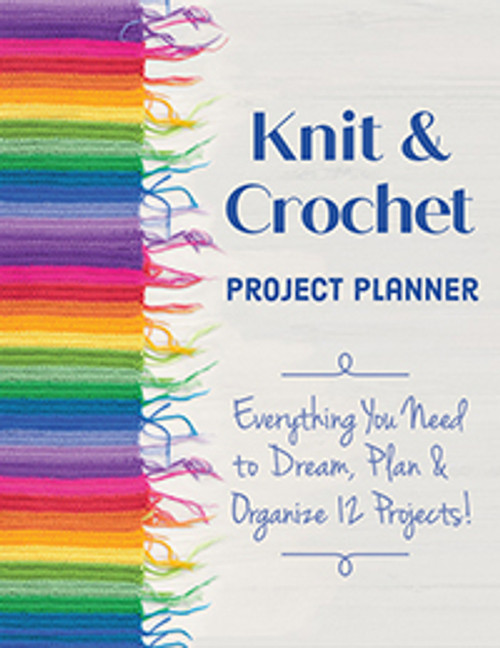 Knit & Crochet Project Planner by Sophie Scardaci