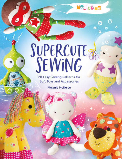 Melly & Me: Supercute Sewing by Melanie McNeice