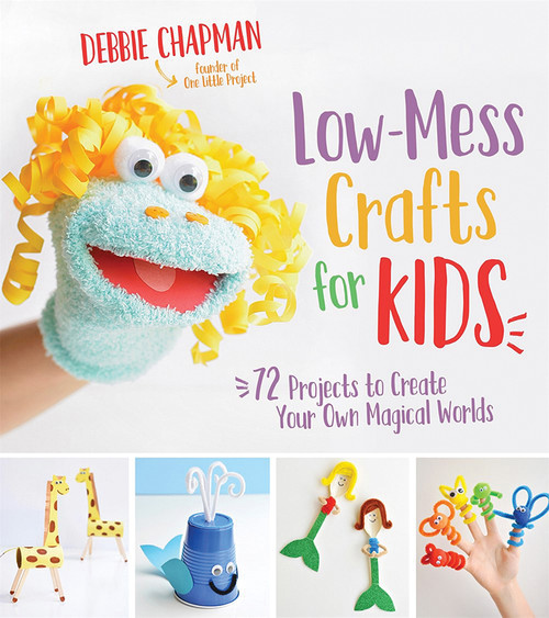 Low-Mess Crafts for Kids by Debbie Chapman