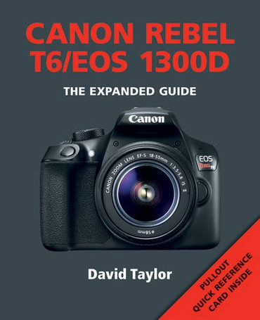 Canon EOS Book T6 / 1300D (Expanded Guide) Book