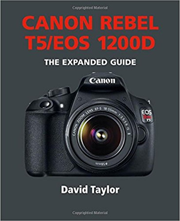 Canon Rebel T5/EOS 1200D (Expanded Guide)