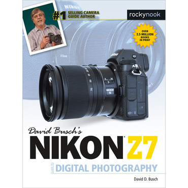 David D. Busch Book: Nikon Z7 Guide to Digital Photography