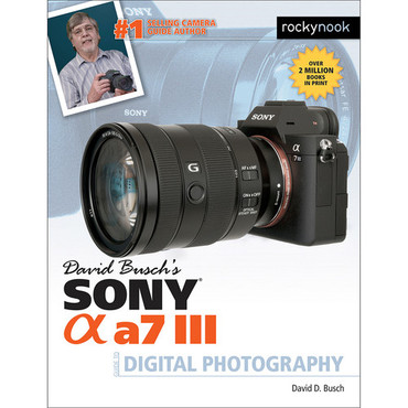 David D. Busch Book: Sony Alpha a7 III Guide to Digital Photography