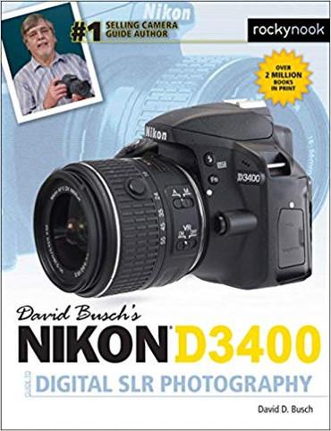 David D. Busch Book: Nikon D3400 Guide to Digital SLR Photography