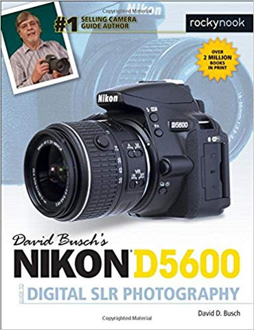 David D. Busch Book: Nikon D5600 Guide to Digital SLR Photography