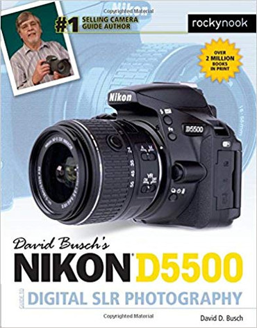 David D. Busch Book: Nikon D5500 Guide to Digital SLR Photography