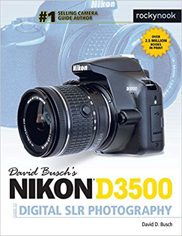 David D. Busch Book: Nikon D3500 Guide to Digital SLR Photography