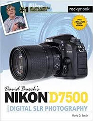 David D. Busch Book: Nikon D7500 Guide to Digital SLR Photography