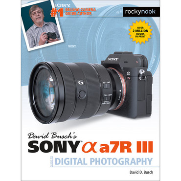 David D. Busch Book: Sony Alpha a7R III Guide to Digital Photography