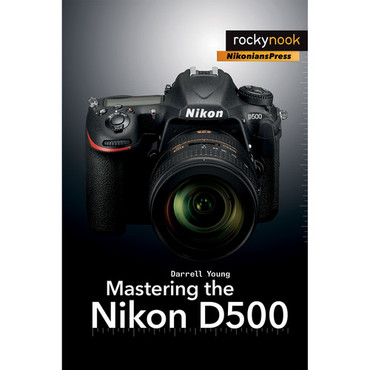 Darrell Young Book: Mastering the Nikon D500