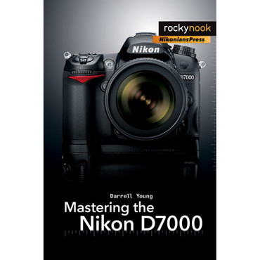 Darrell Young Book: Mastering the Nikon D7000