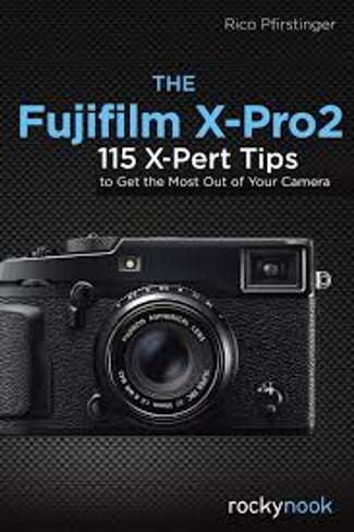 Rico Pfirstinger Book: The Fujifilm X-Pro2